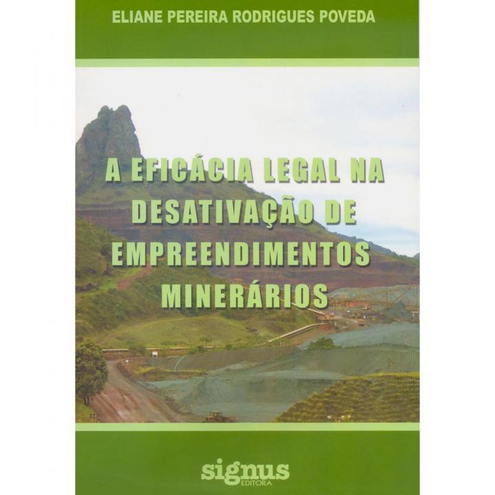 A eficácia legal na desativação de empreendimentos minenários