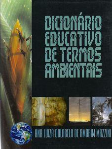 <p>Dicion&aacute;rio Educativo de Termos Ambientais</p>