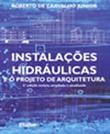 <p>Instala&ccedil;&otilde;es Hidr&aacute;ulicas e o Projeto de Arquitetura</p>