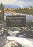 <p>A Quest&atilde;o Ambiental: Diferentes Abordagens</p>