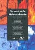 <p>Dicion&aacute;rio do Meio Ambiente</p>